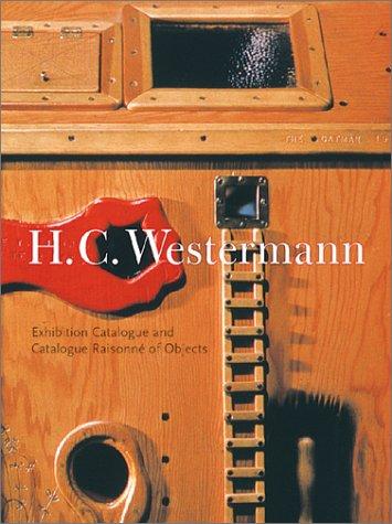 9780810945654: H.C. Westermann: Exhibition Catalogue and Catalogue Raisonne of Objects