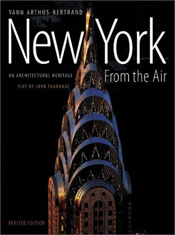 New York from the Air: An Architectural Heritage (Revised Edition (Hardcover): John Tauranac