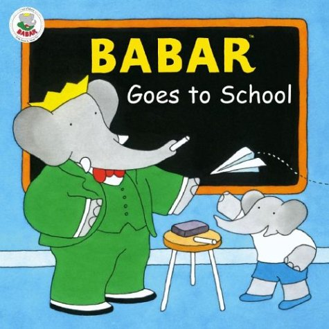 Babar Goes to School (0810945827) by Laurent de Brunhoff