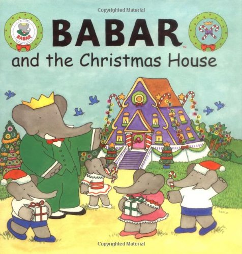 Babar and the Christmas House: Weiss, Ellen and
