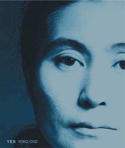 Yes Yoko Ono.: Munroe, Alexandra. Hendricks,