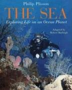 The Sea: Exploring Life on an Ocean Planet (0810945916) by Robert Burleigh; Emmanuel Cerisier; Philip Plisson