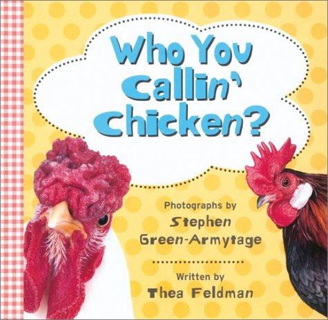 9780810945937: Who You Callin' Chicken?
