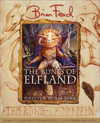The Runes of Elfland (Signed + Sketch): Froud, Brian; Berk, Ari
