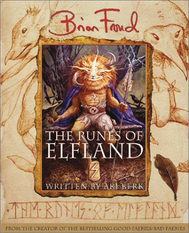 The Runes of Elfland (Signed + Sketch): Froud, Brian; Berk, Ari