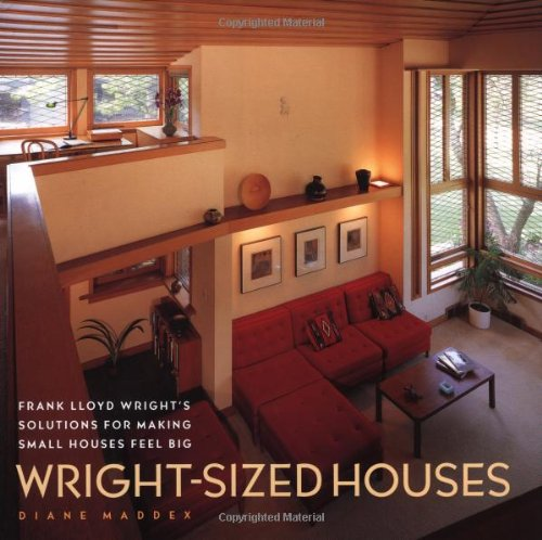 9780810946262: Wright-Sized Houses: Frank Lloyd Wright's Solutions for Making Small Houses Feel Big
