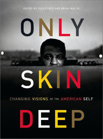 9780810946354: Only Skin Deep: Changing Visions of the American Self
