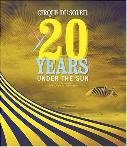 9780810946361: Cirque du Soleil: 20 Years Under the
