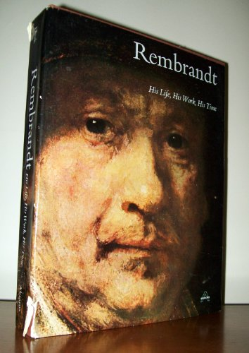 9780810947504: Rembrandt : His Life, His Work, His Time