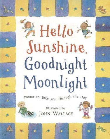 Hello Sunshine, Good Night Moonlight: Poems to: Various Authors, Abrams