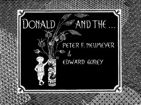 Donald and the... (0810948362) by Peter F. Neumeyer; Edward Gorey