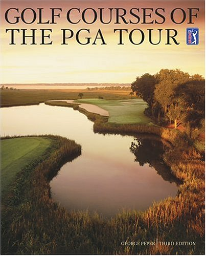 Golf Courses of the PGA Tour: Peper, George
