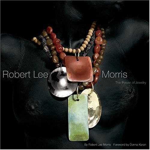 Robert Lee Morris: The Power of Jewelry: Morris, Robert Lee