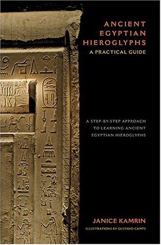 9780810949614: Ancient Egyptian Hieroglyphs: A Practical Guide - A Step-by-Step Approach to Learning Ancient Egyptian Hieroglyphs