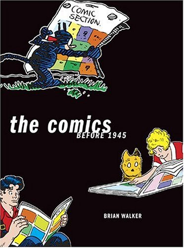 The Comics: Before 1945 (9780810949706) by Walker, Brian