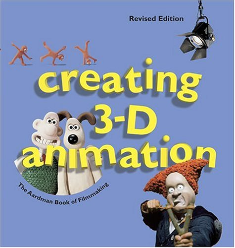 9780810949713: Creating 3-D Animation: The Aardman Book of Filmmaking