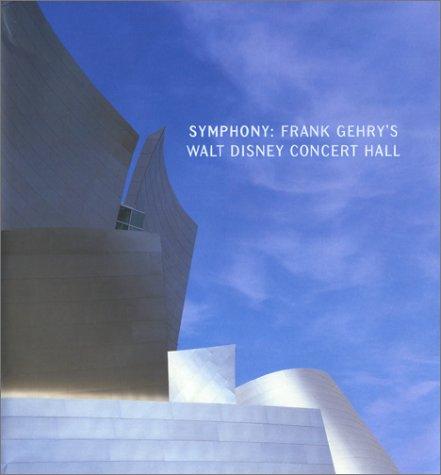9780810949812: Symphony: Frank Gehry's Walt Disney Concert Hall