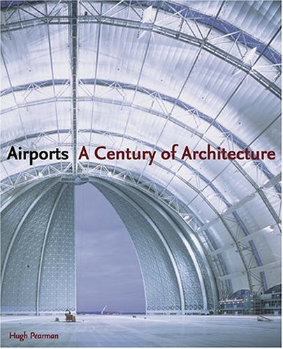 9780810950122: AIRPORTS: A CENTURY OF ARCHITECTURE (Hb) [NOT]