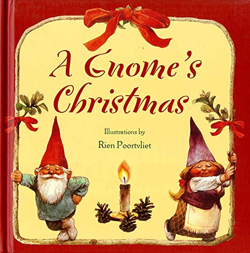 A Gnome's Christmas (0810950170) by Poortvliet, Rien; Bruce Goldstone