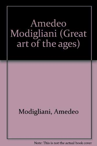 9780810951242: Amedeo Modigliani (Great art of the ages)