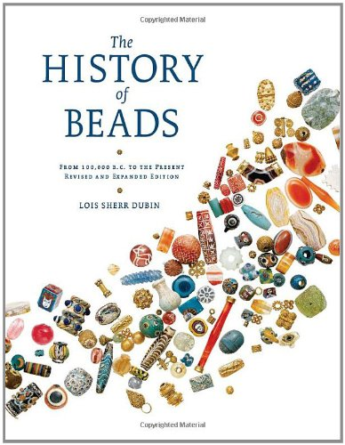 9780810951747: The History of Beads: From 100000 B.C. to the Present