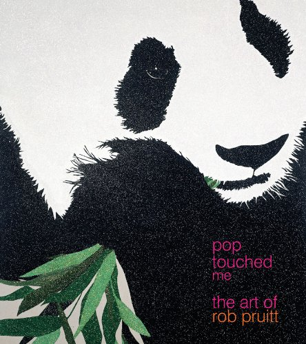 Pop Touched Me: The Art of Rob Pruitt (SIGNED): Pruitt, Rob; Max Brown; Jeffrey Deitch