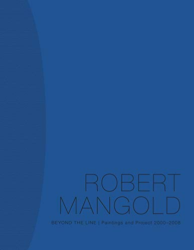 Robert Mangold: Beyond the Line: Paintings and Project 2000-2008 (0810954877) by Douglas Dreishpoon; Marla Prather