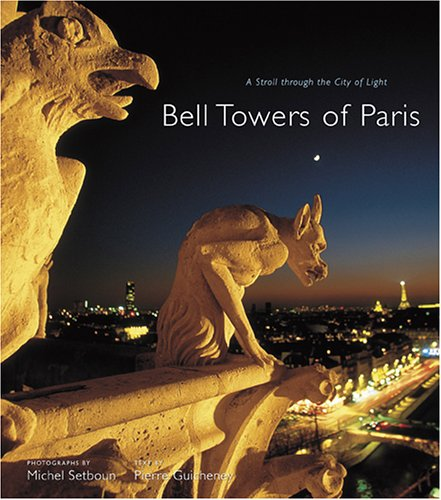 Bell Towers of Paris A Stroll Through the City of Light