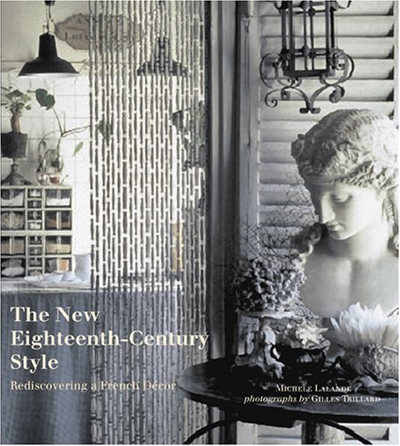 9780810954960: The New Eighteenth-century Style: Rediscovering a French Decor
