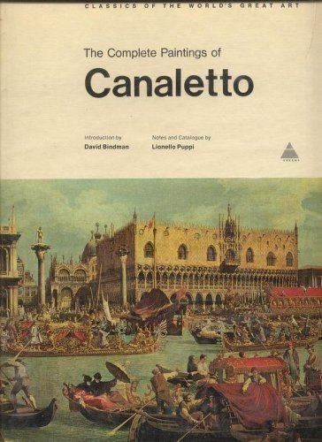 The Complete paintings of Canaletto: Canaletto; Puppi, Lionello