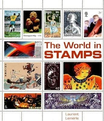 The World in Stamps (Hardcover): Laurent Lemerle