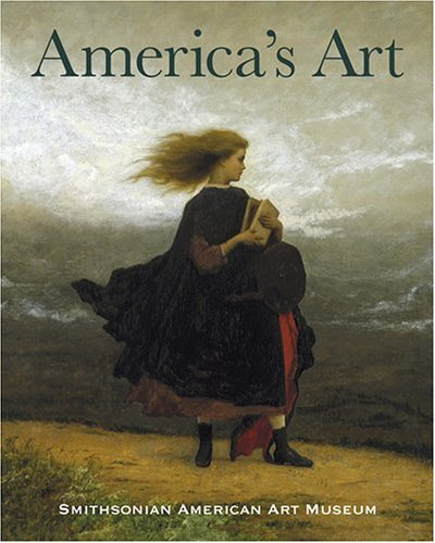 America s Art: Masterpieces from the Smithsonian American Art Museum (Hardback): Theresa J. Slowik