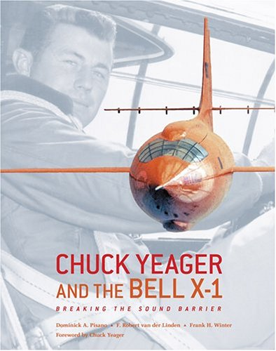 9780810955356: Chuck Yeager and the Bell X-1: Breaking the Sound Barrier