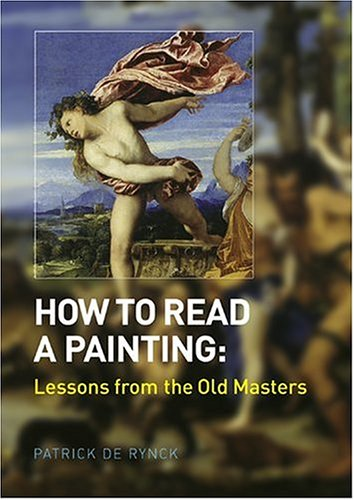 9780810955769: How to Read a Painting: Lessons from the Old Masters