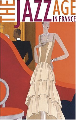 The Jazz Age in France: II, Charles A. Riley
