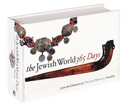 The Jewish World: 365 Days First Printing: The Israel Museum Jerusalem