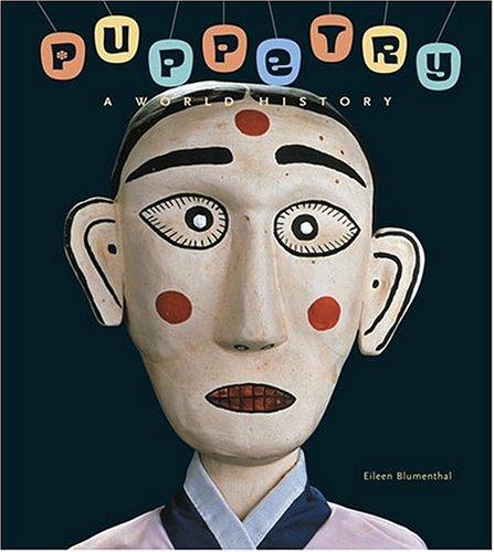 Puppetry: A World History (Hardback): Eileen Blumenthal