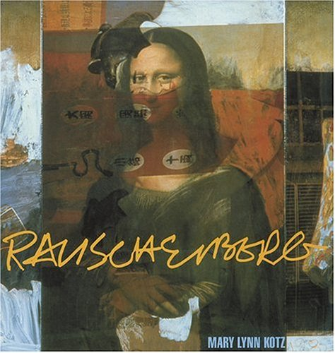 Rauschenberg: Art and Life (New Edition)