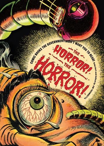 9780810955950: The Horror! The Horror!: Comic Books the Government Didn't Want You to Read!