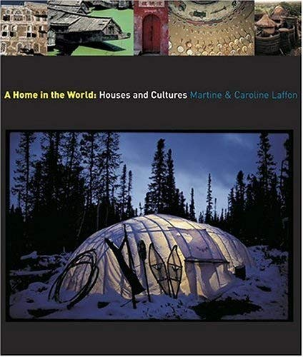 A Home in the World: Houses and Cultures (0810956071) by Laffon, Martine; Laffon, Caroline