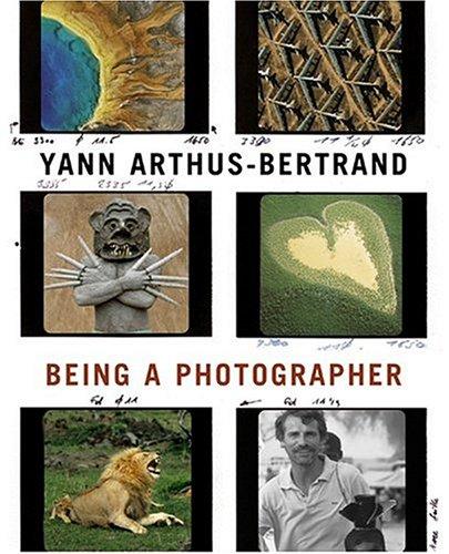 9780810956162: Yann Arthus-bertrand: Being A Photographer.