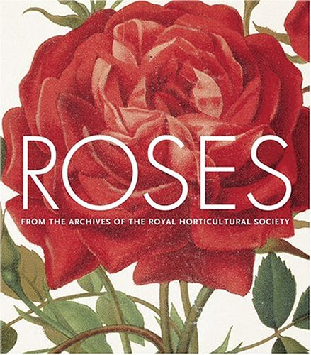 9780810956247: Roses: From the Archives of the Royal Horticultural Society