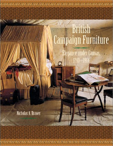 9780810957114: British Campaign Furniture: Elegance under Canvas, 1740-1914: Elegance Under Canvas, 1790-1914