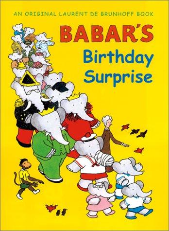 Babar's Birthday Surprise: de Brunhoff, Laurent