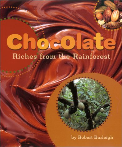 9780810957343: Chocolate: Riches from the Rainforest