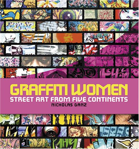 9780810957473: Graffiti Women: Street Art from Five Continents