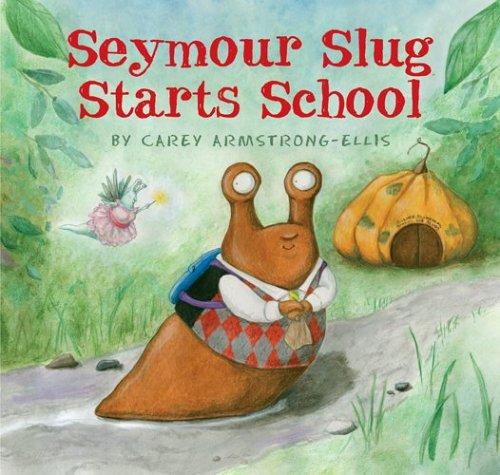 9780810957794: Seymour Slug Starts School