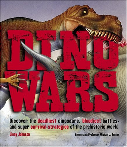 9780810957985: Dino Wars: Discover the Deadliest Dinosaurs, Bloodiest Battles, and Super Survival Strategies of the Prehistoric World