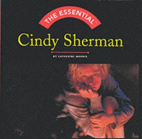 The Essential Cindy Sherman: Morris, Catherine; Sherman,