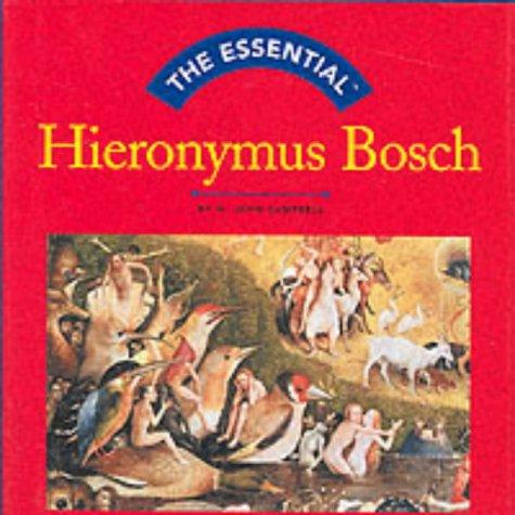 9780810958104: The Essential: Hieronymus Bosch (Essentials)
